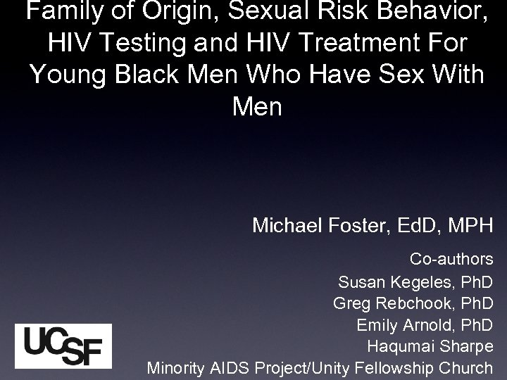 Family of Origin, Sexual Risk Behavior, HIV Testing and HIV Treatment For Young Black