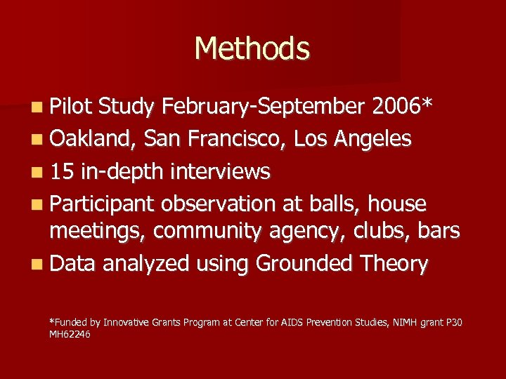 Methods n Pilot Study February-September 2006* n Oakland, San Francisco, Los Angeles n 15