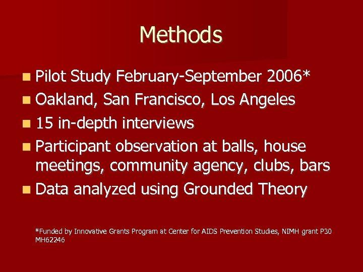 Methods n Pilot Study February-September 2006* n Oakland, San Francisco, Los Angeles n 15