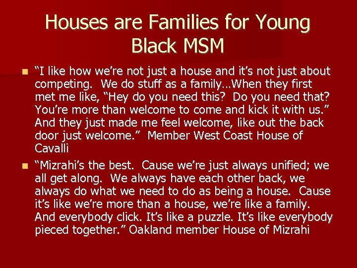 "Houses are Families for Young Black MSM ""I like how we're not just a"