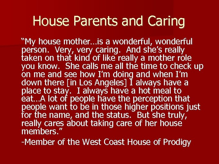 "House Parents and Caring ""My house mother…is a wonderful, wonderful person. Very, very caring."