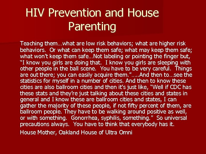 HIV Prevention and House Parenting Teaching them…what are low risk behaviors; what are higher