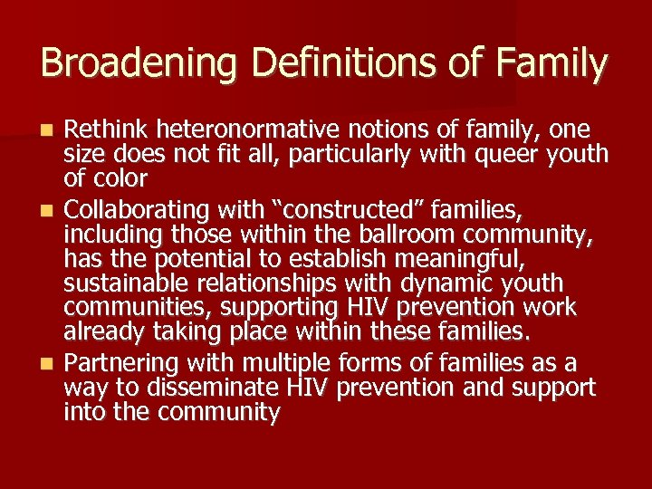 Broadening Definitions of Family Rethink heteronormative notions of family, one size does not fit