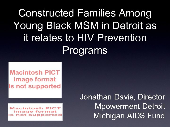 Constructed Families Among Young Black MSM in Detroit as it relates to HIV Prevention