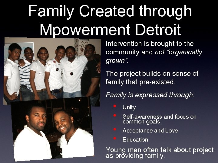 "Family Created through Mpowerment Detroit Intervention is brought to the community and not ""organically"