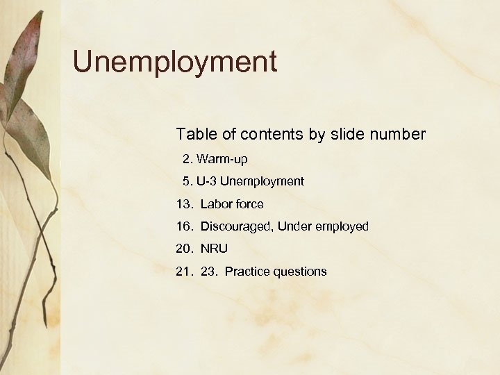 Unemployment Table of contents by slide number 2. Warm-up 5. U-3 Unemployment 13. Labor