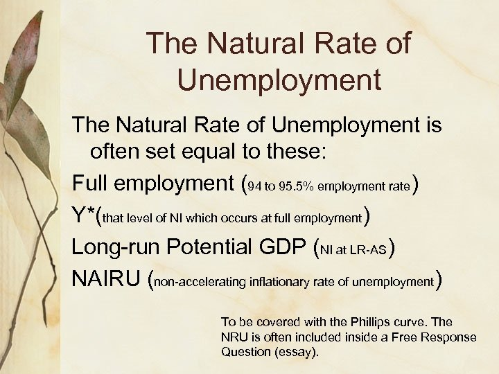 The Natural Rate of Unemployment is often set equal to these: Full employment (94