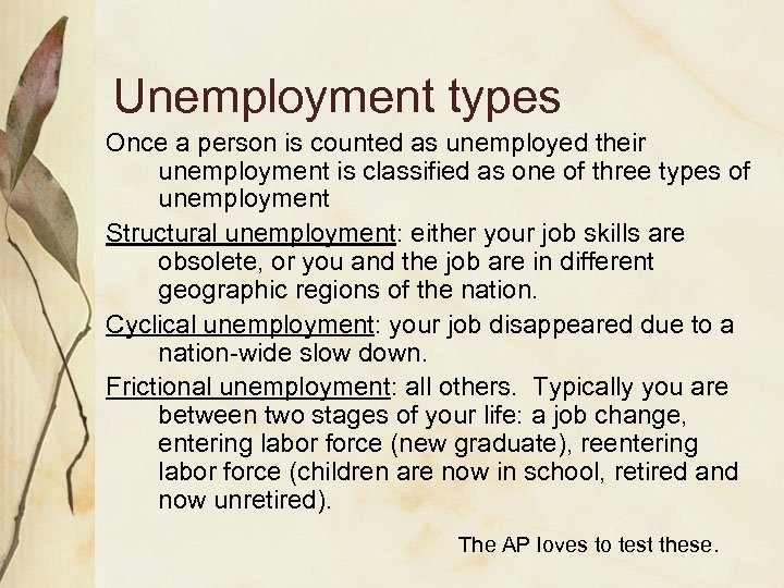 Unemployment types Once a person is counted as unemployed their unemployment is classified as