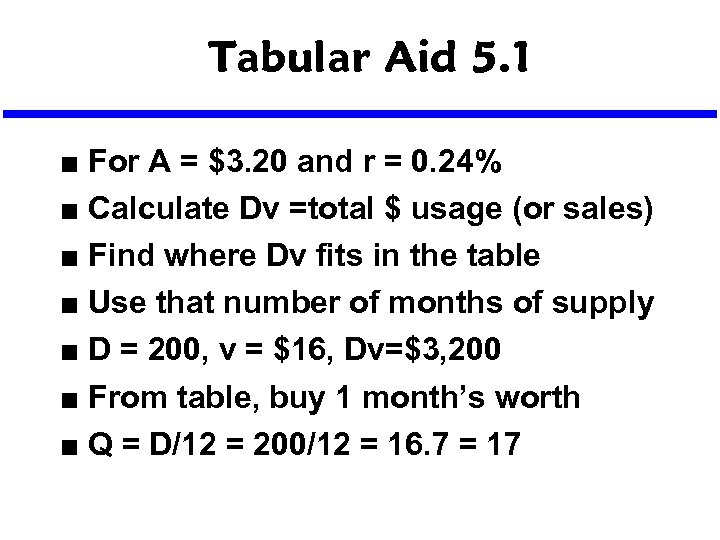 Tabular Aid 5. 1 n n n n For A = $3. 20 and