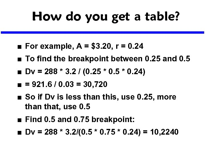How do you get a table? n For example, A = $3. 20, r