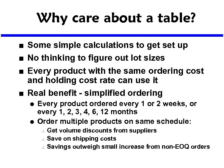 Why care about a table? n n Some simple calculations to get set up