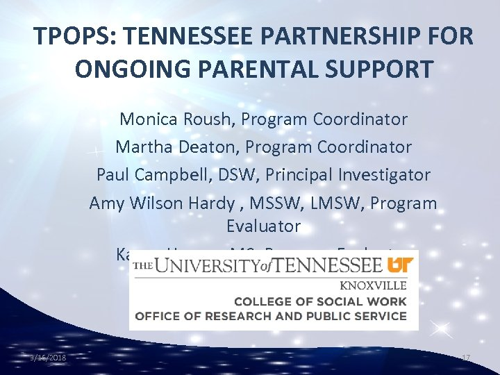 TPOPS: TENNESSEE PARTNERSHIP FOR ONGOING PARENTAL SUPPORT Monica Roush, Program Coordinator Martha Deaton, Program