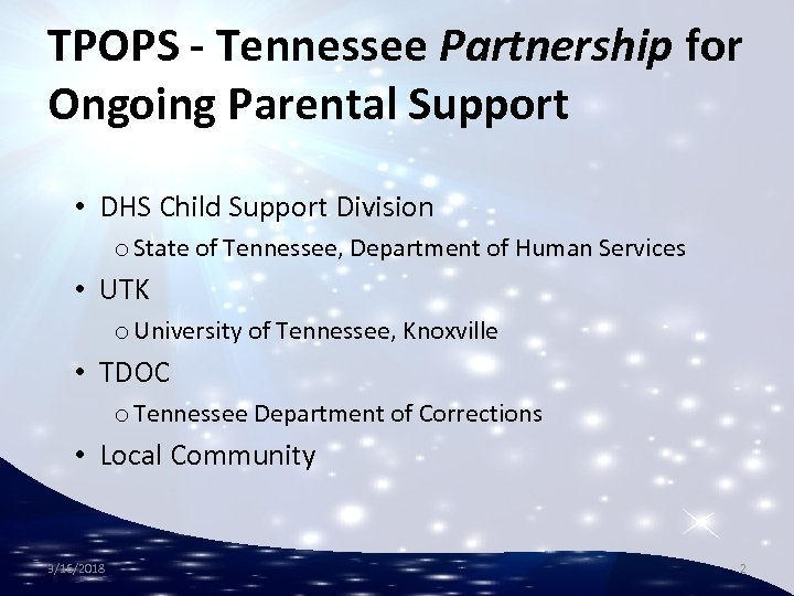 TPOPS - Tennessee Partnership for Ongoing Parental Support • DHS Child Support Division o