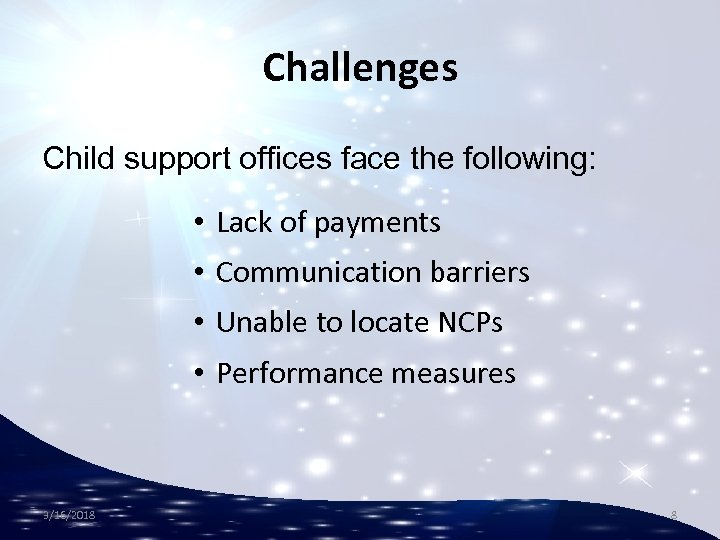 Challenges Child support offices face the following: • Lack of payments • Communication barriers