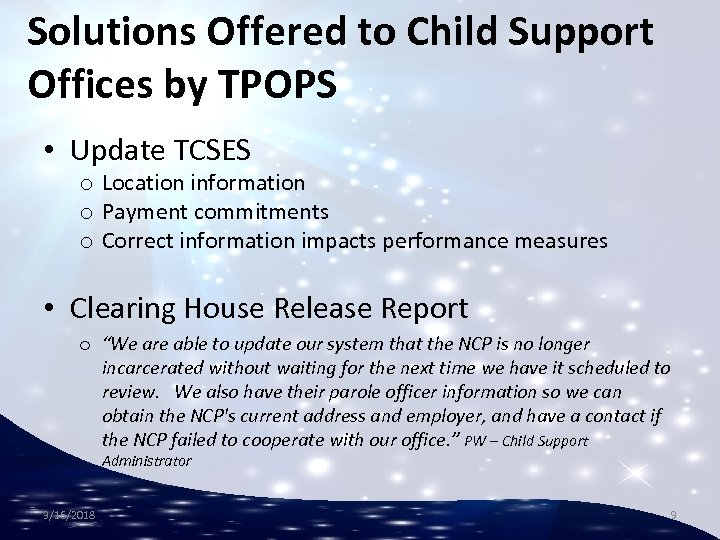 Solutions Offered to Child Support Offices by TPOPS • Update TCSES o Location information
