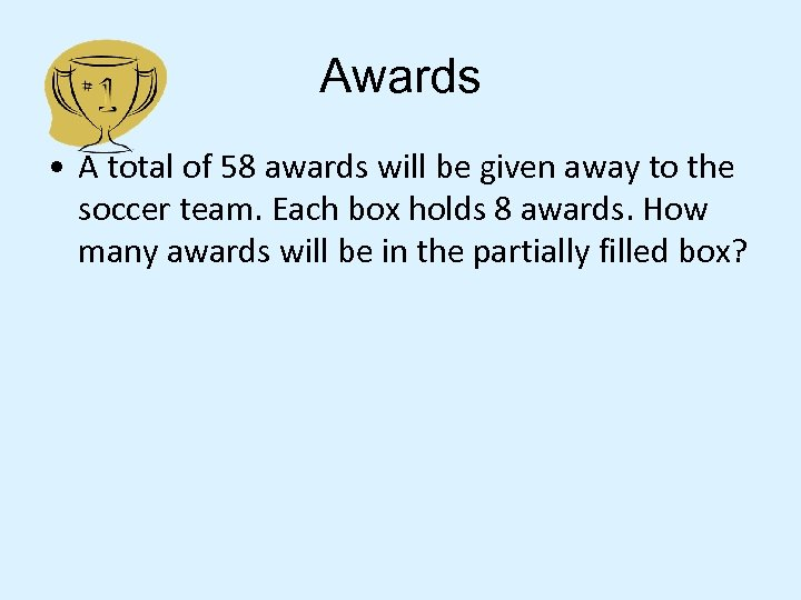 Awards • A total of 58 awards will be given away to the soccer