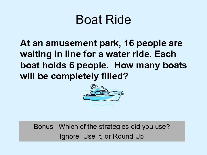 Boat Ride At an amusement park, 16 people are waiting in line for a