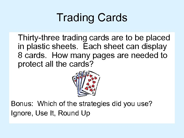 Trading Cards Thirty-three trading cards are to be placed in plastic sheets. Each sheet
