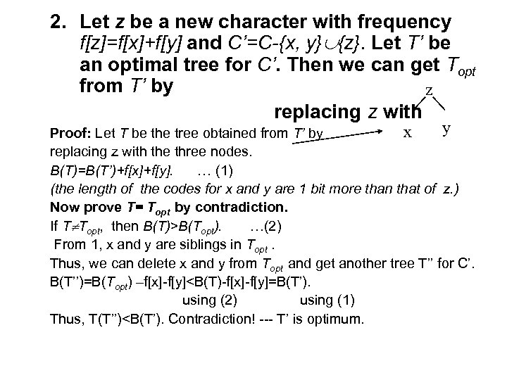 2. Let z be a new character with frequency f[z]=f[x]+f[y] and C'=C-{x, y} {z}.
