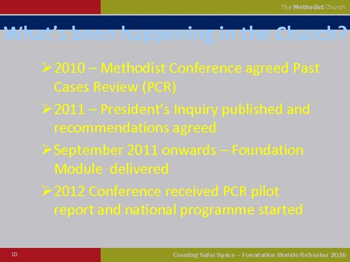 The Methodist Church What's been happening in the Church? Ø 2010 – Methodist Conference