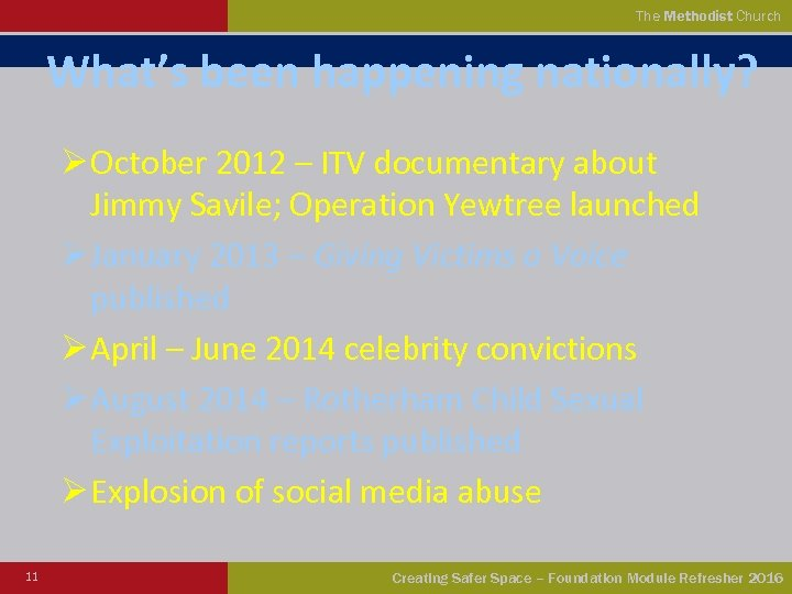 The Methodist Church What's been happening nationally? Ø October 2012 – ITV documentary about