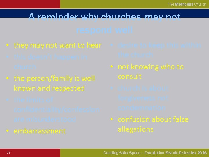 The Methodist Church A reminder why churches may not respond well • they may