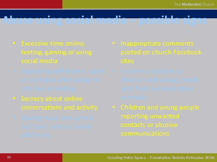 The Methodist Church Abuse using social media – possible signs • Excessive time online,