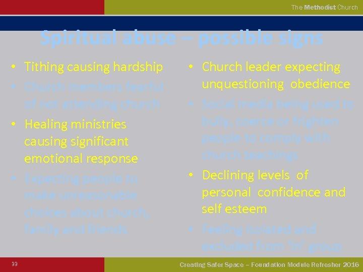 The Methodist Church Spiritual abuse – possible signs • Tithing causing hardship • Church