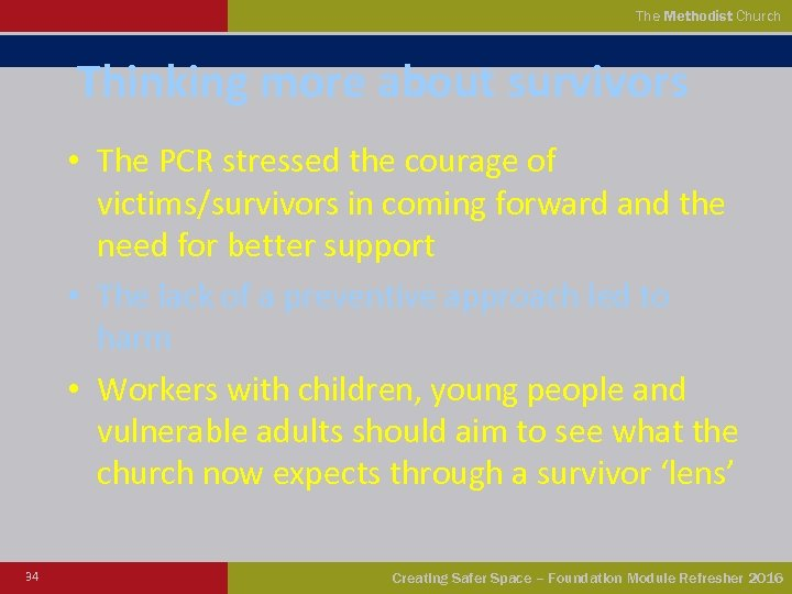 The Methodist Church Thinking more about survivors • The PCR stressed the courage of
