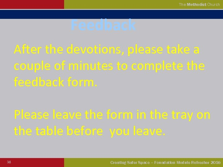 The Methodist Church Feedback After the devotions, please take a couple of minutes to