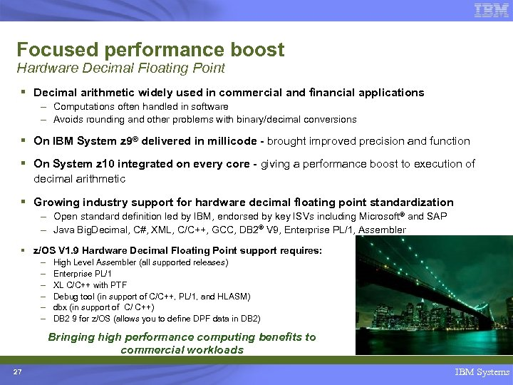 Focused performance boost Hardware Decimal Floating Point § Decimal arithmetic widely used in commercial