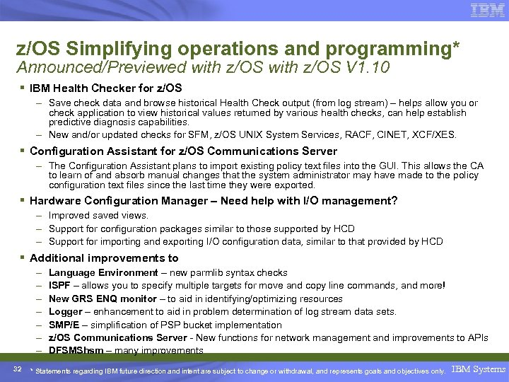z/OS Simplifying operations and programming* Announced/Previewed with z/OS V 1. 10 § IBM Health