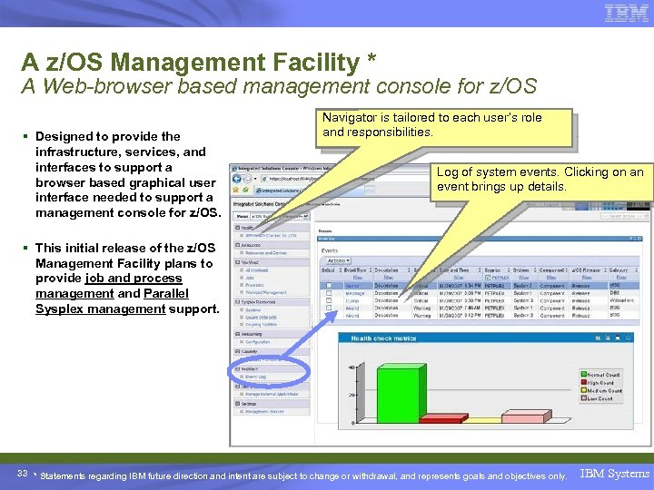 A z/OS Management Facility * A Web-browser based management console for z/OS § Designed