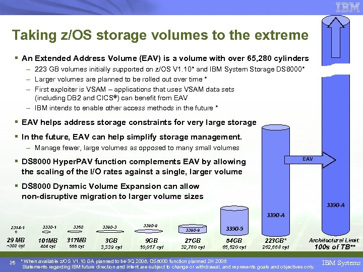 Taking z/OS storage volumes to the extreme § An Extended Address Volume (EAV) is