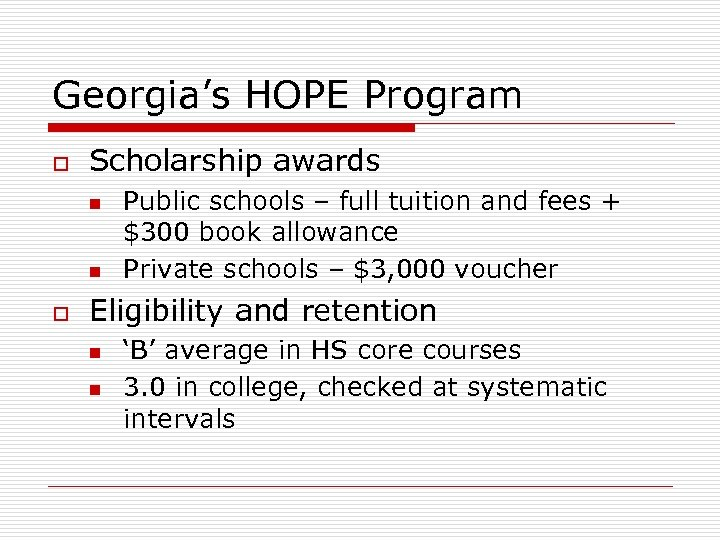 Georgia's HOPE Program o Scholarship awards n n o Public schools – full tuition