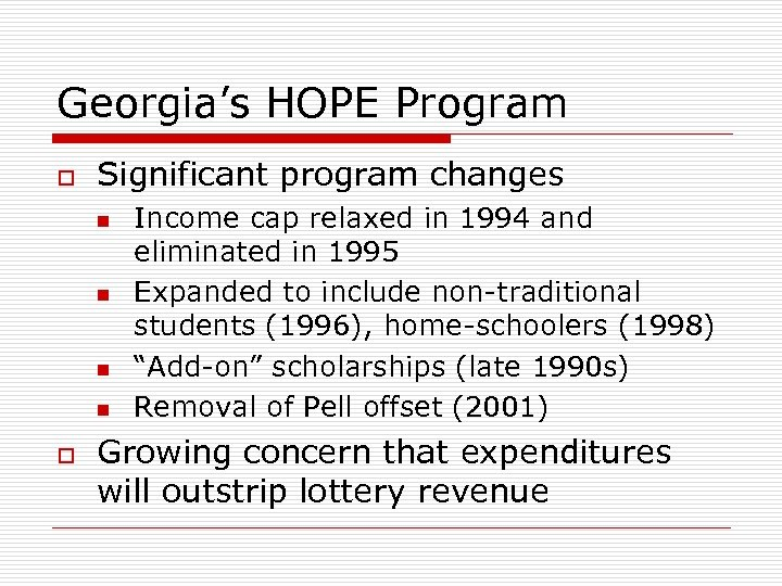 Georgia's HOPE Program o Significant program changes n n o Income cap relaxed in