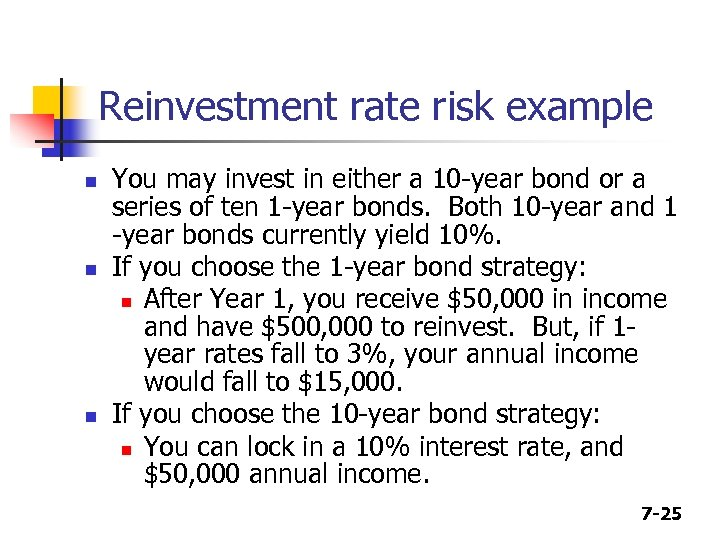 Reinvestment rate risk example n n n You may invest in either a 10