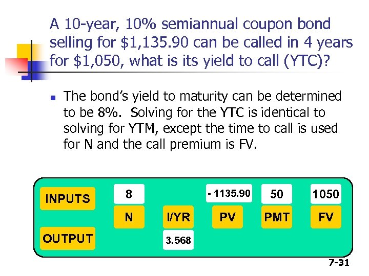 A 10 -year, 10% semiannual coupon bond selling for $1, 135. 90 can be