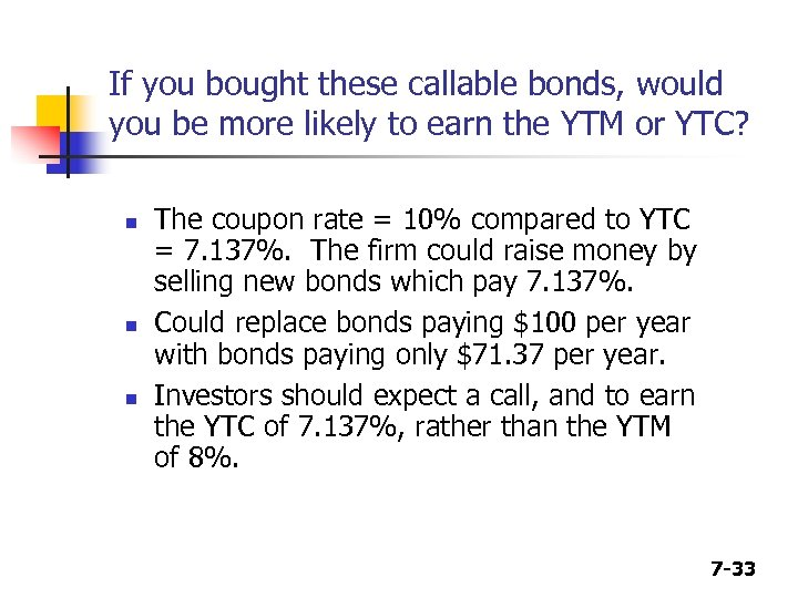 If you bought these callable bonds, would you be more likely to earn the