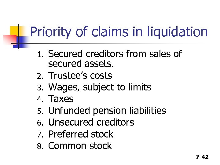 Priority of claims in liquidation 1. 2. 3. 4. 5. 6. 7. 8. Secured