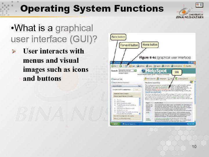Operating System Functions • What is a graphical user interface (GUI)? Ø User interacts