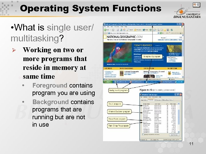 Operating System Functions • What is single user/ multitasking? Ø Working on two or