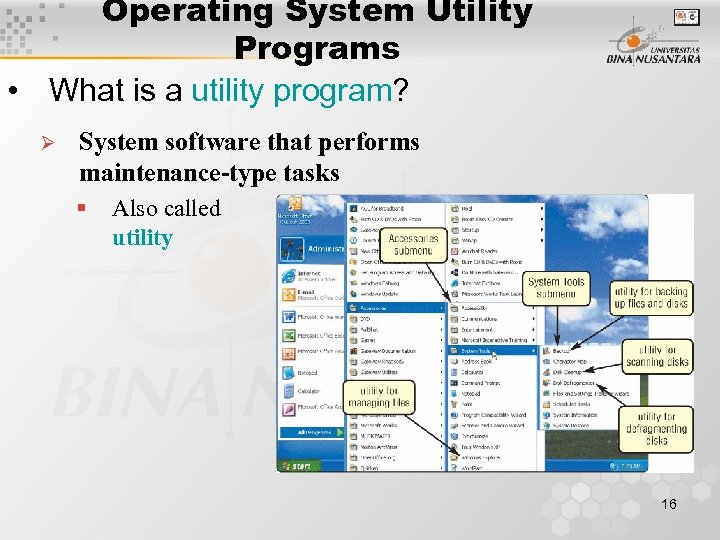 Operating System Utility Programs • What is a utility program? Ø System software that