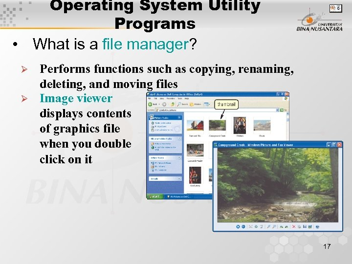 Operating System Utility Programs • What is a file manager? Ø Ø Performs functions