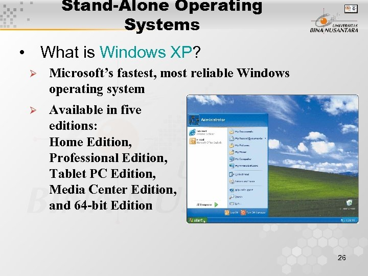 Stand-Alone Operating Systems • What is Windows XP? Ø Microsoft's fastest, most reliable Windows