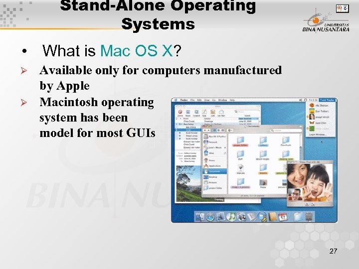Stand-Alone Operating Systems • What is Mac OS X? Ø Ø Available only for