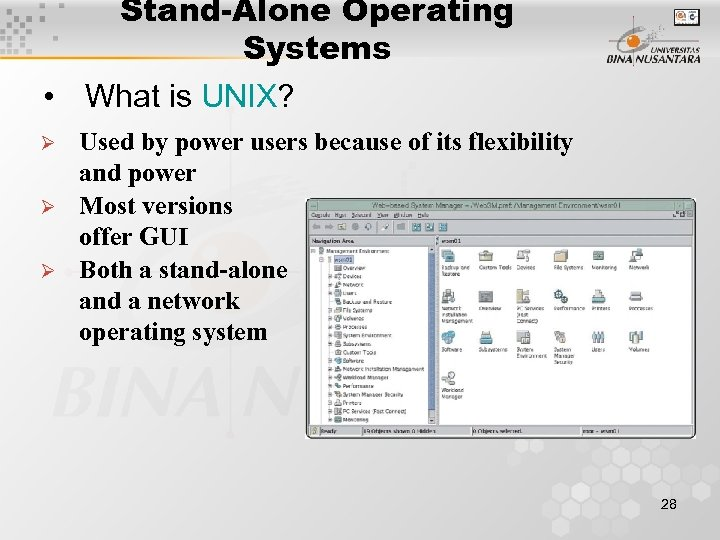 Stand-Alone Operating Systems • What is UNIX? Ø Ø Ø Used by power users