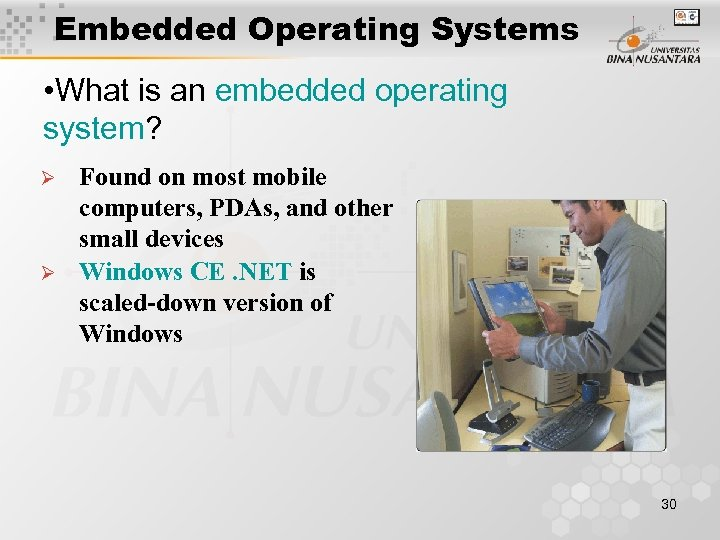 Embedded Operating Systems • What is an embedded operating system? Ø Ø Found on