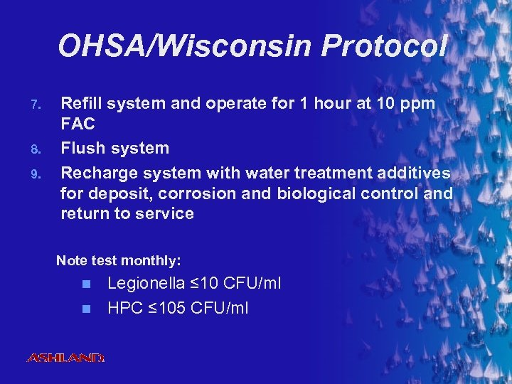OHSA/Wisconsin Protocol Refill system and operate for 1 hour at 10 ppm FAC Flush
