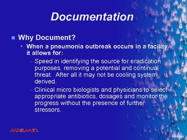 Documentation n Why Document? • When a pneumonia outbreak occurs in a facility it